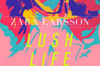 Zara Larsson Premieres 'Lush Life' Music Video